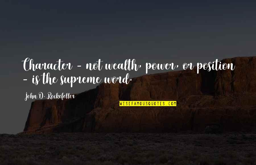 Phosalone Quotes By John D. Rockefeller: Character - not wealth, power, or position -
