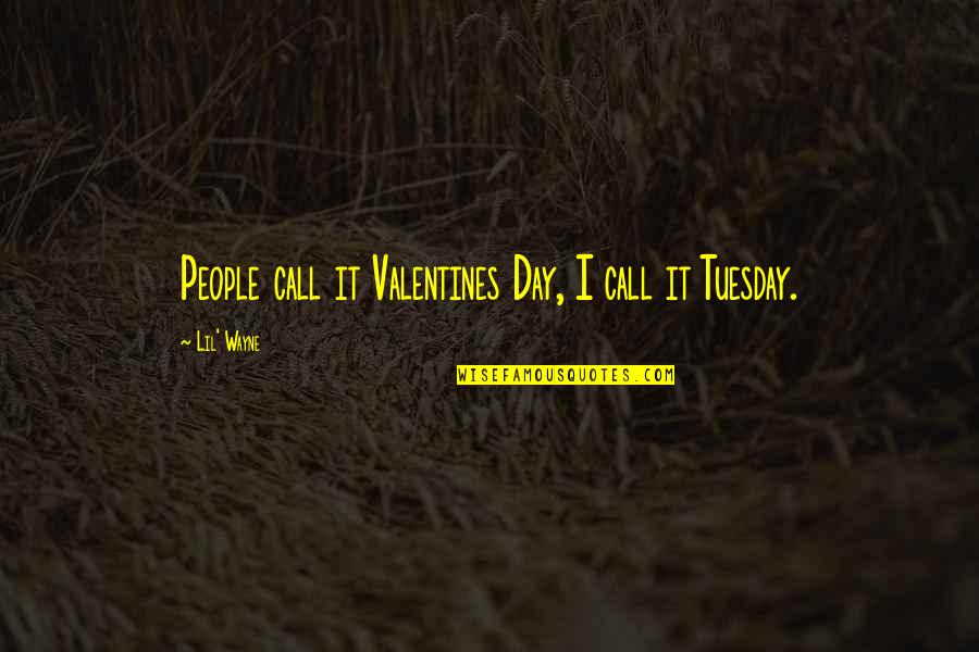 Photgenically Quotes By Lil' Wayne: People call it Valentines Day, I call it