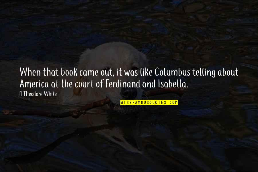 Photgenically Quotes By Theodore White: When that book came out, it was like