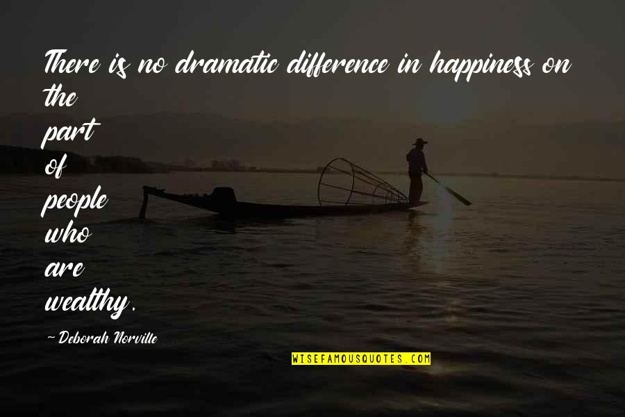 Photo Appreciation Quotes By Deborah Norville: There is no dramatic difference in happiness on