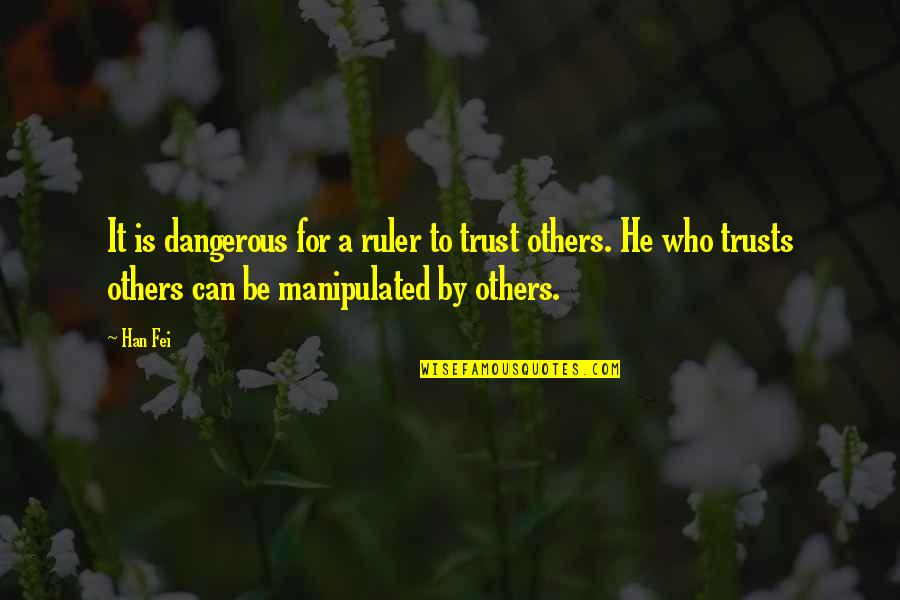 Photobucket Inspirational Quotes By Han Fei: It is dangerous for a ruler to trust