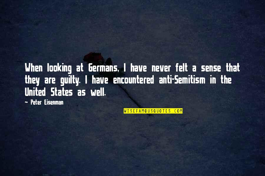 Photobucket Inspirational Quotes By Peter Eisenman: When looking at Germans, I have never felt