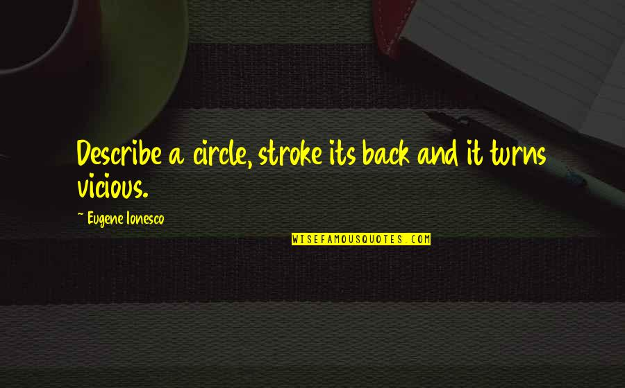 Photobucket Quotes By Eugene Ionesco: Describe a circle, stroke its back and it