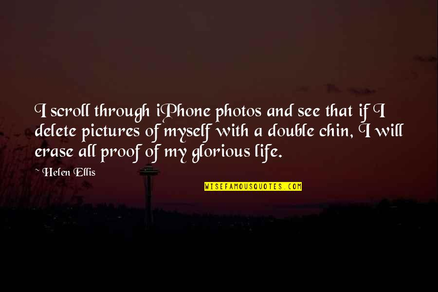 Photos And Love Quotes By Helen Ellis: I scroll through iPhone photos and see that