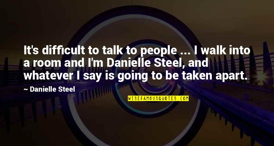 Photos On Fb Quotes By Danielle Steel: It's difficult to talk to people ... I