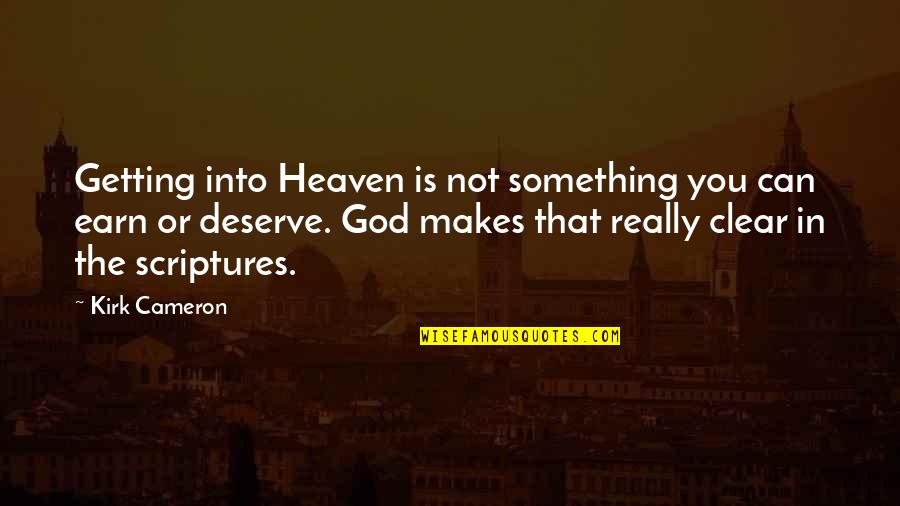 Photos On Fb Quotes By Kirk Cameron: Getting into Heaven is not something you can