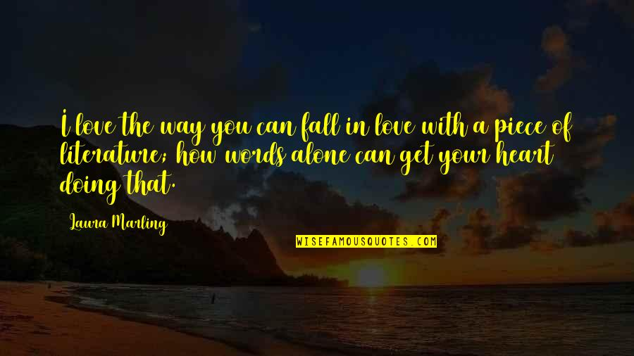 Photos On Fb Quotes By Laura Marling: I love the way you can fall in