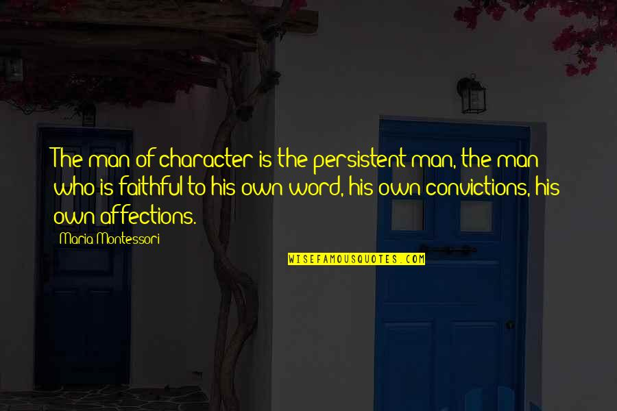 Php Config Quotes By Maria Montessori: The man of character is the persistent man,