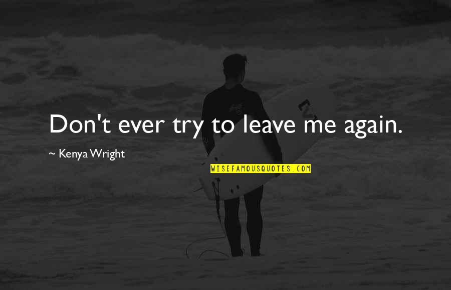 Php Filter_sanitize_string Quotes By Kenya Wright: Don't ever try to leave me again.