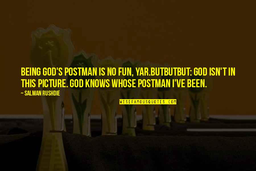 Php Regex Double Quotes By Salman Rushdie: Being God's postman is no fun, yar.Butbutbut: God