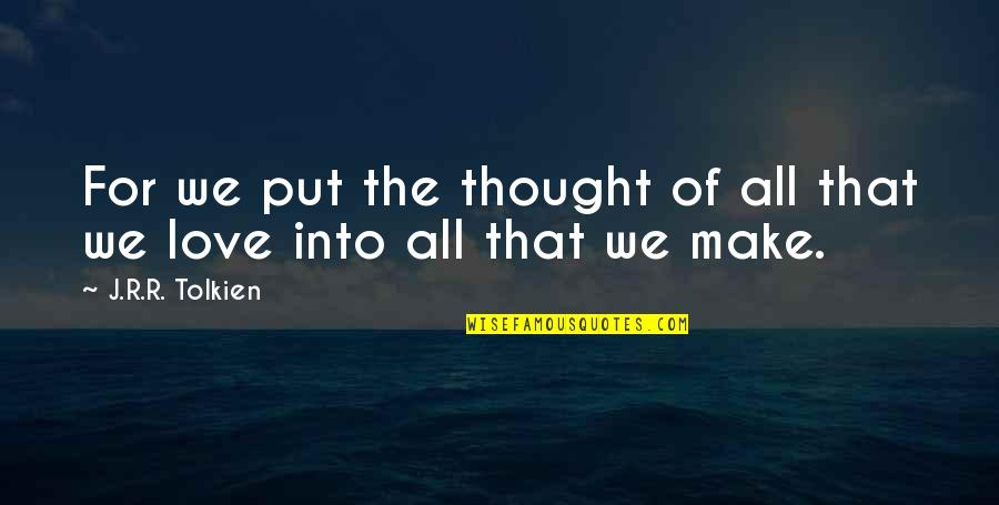 Phpmyadmin Magic Quotes By J.R.R. Tolkien: For we put the thought of all that