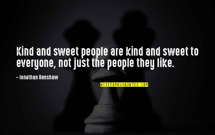 Phpmyadmin Magic Quotes By Jonathan Renshaw: Kind and sweet people are kind and sweet