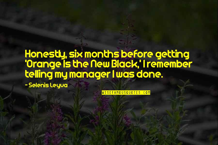 Phpmyadmin Magic Quotes By Selenis Leyva: Honestly, six months before getting 'Orange Is the