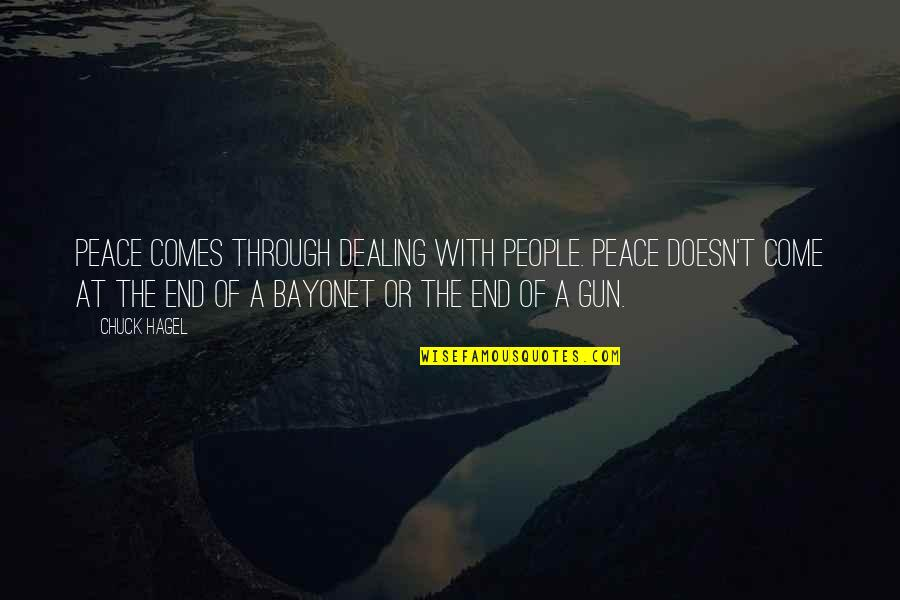 Physical Attractiveness Quotes By Chuck Hagel: Peace comes through dealing with people. Peace doesn't