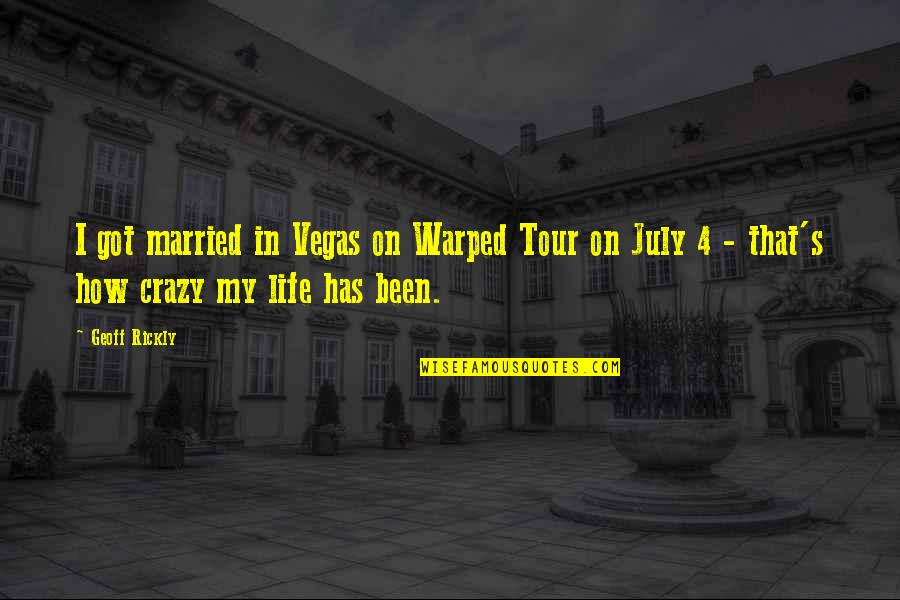 Physical Attractiveness Quotes By Geoff Rickly: I got married in Vegas on Warped Tour