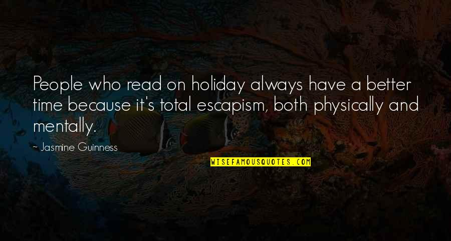 Physically Quotes By Jasmine Guinness: People who read on holiday always have a