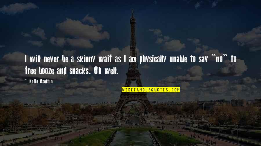 Physically Quotes By Katie Aselton: I will never be a skinny waif as