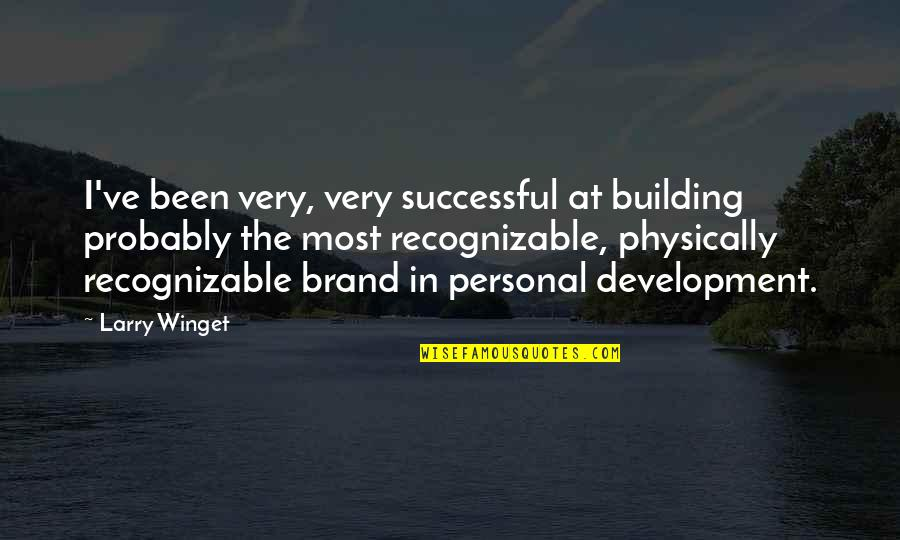 Physically Quotes By Larry Winget: I've been very, very successful at building probably