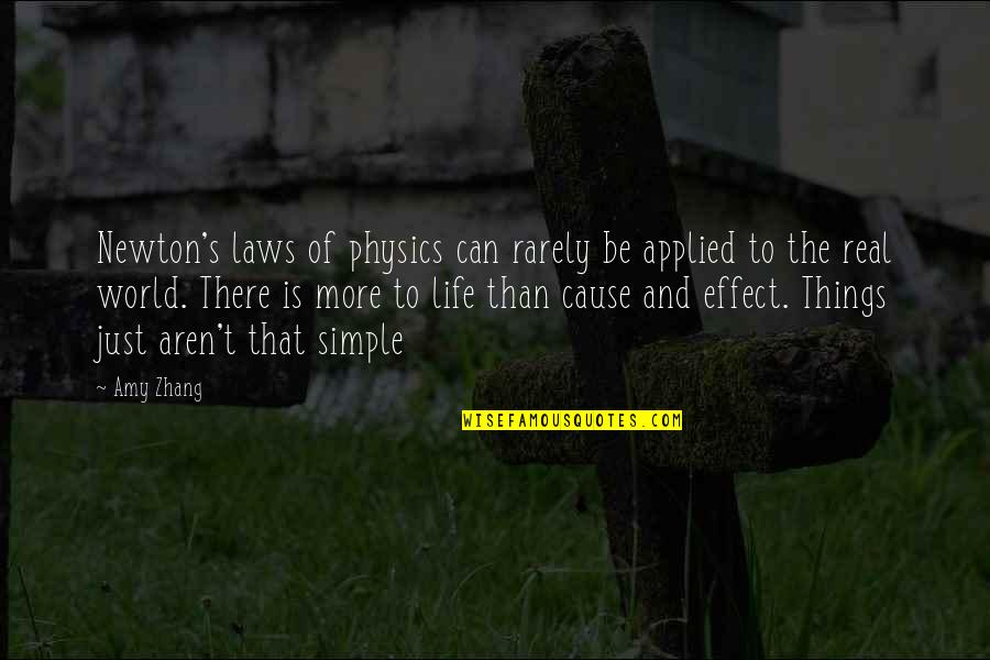 Physics And Life Quotes By Amy Zhang: Newton's laws of physics can rarely be applied