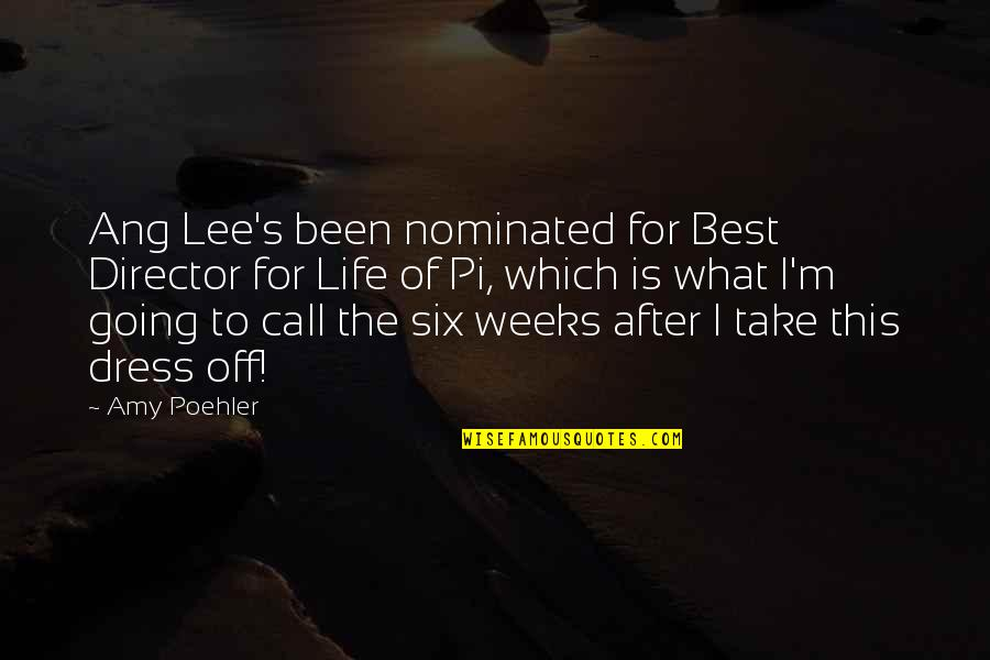 Pi In Life Of Pi Quotes By Amy Poehler: Ang Lee's been nominated for Best Director for