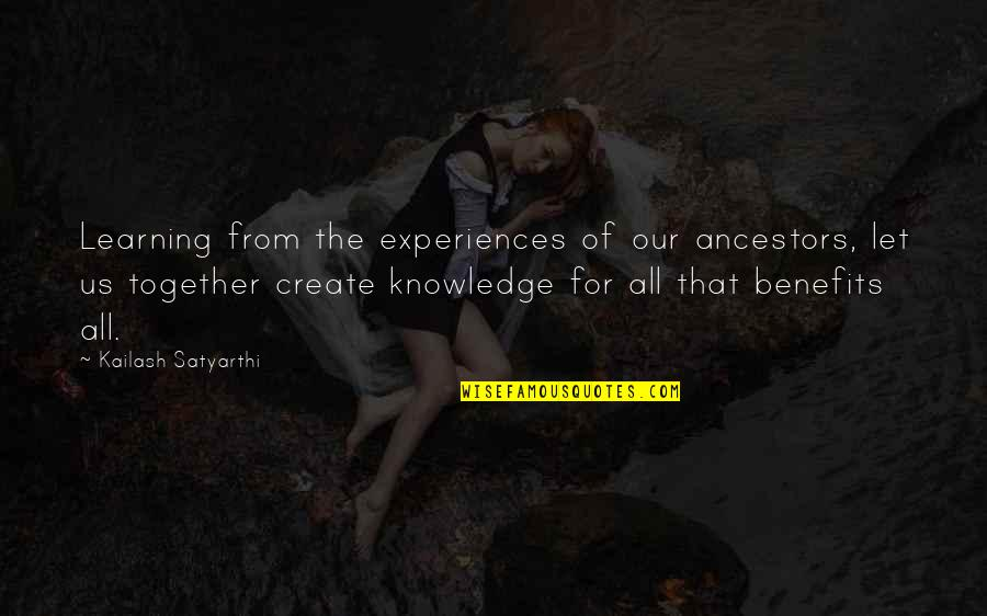 Pi Sigma Epsilon Quotes By Kailash Satyarthi: Learning from the experiences of our ancestors, let