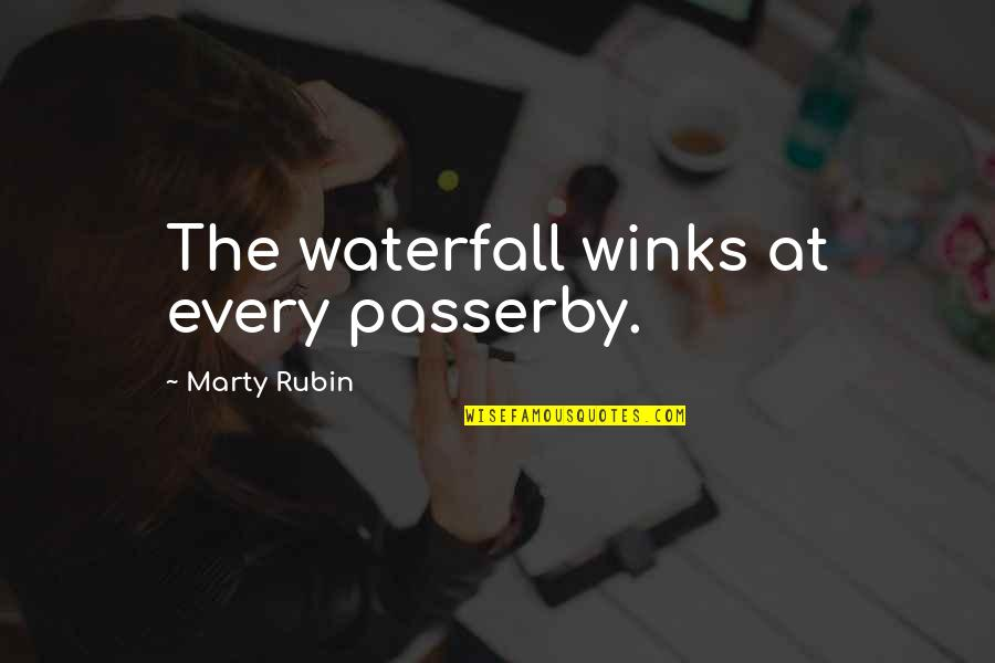 Piano Moving Quotes By Marty Rubin: The waterfall winks at every passerby.