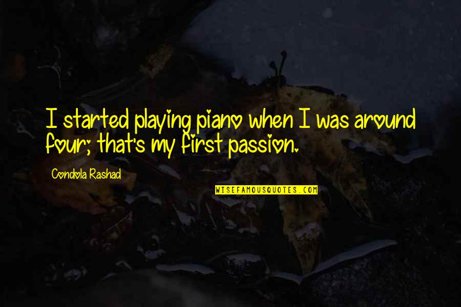 Piano Playing Quotes By Condola Rashad: I started playing piano when I was around