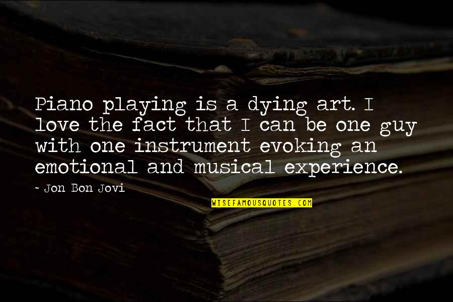 Piano Playing Quotes By Jon Bon Jovi: Piano playing is a dying art. I love