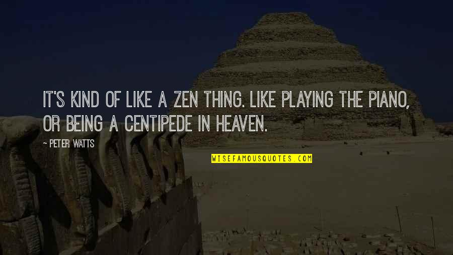 Piano Playing Quotes By Peter Watts: It's kind of like a Zen thing. Like