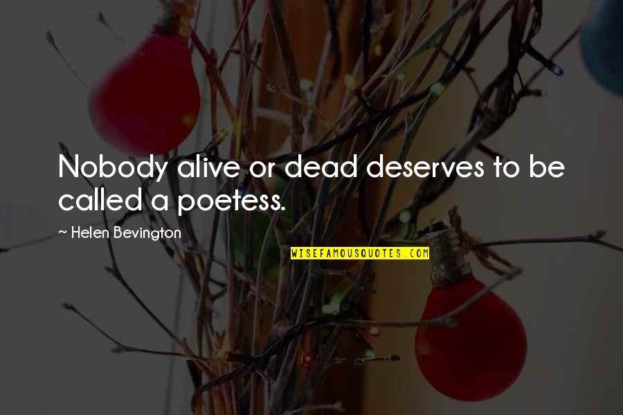 Picking Up Dog Poop Quotes By Helen Bevington: Nobody alive or dead deserves to be called