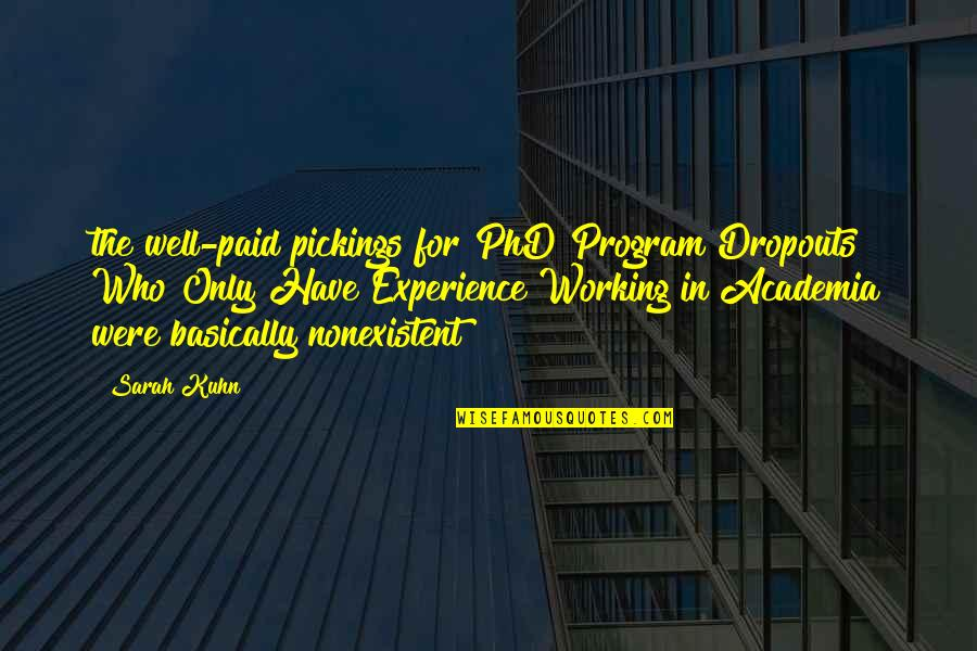 Pickings Quotes By Sarah Kuhn: the well-paid pickings for PhD Program Dropouts Who