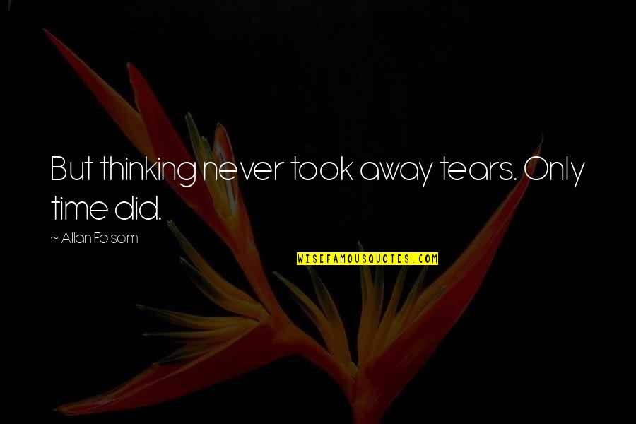 Pics Of Emojis Quotes By Allan Folsom: But thinking never took away tears. Only time