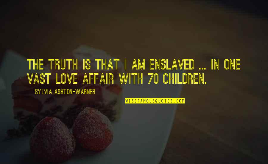 Pics Of Emojis Quotes By Sylvia Ashton-Warner: The truth is that I am enslaved ...