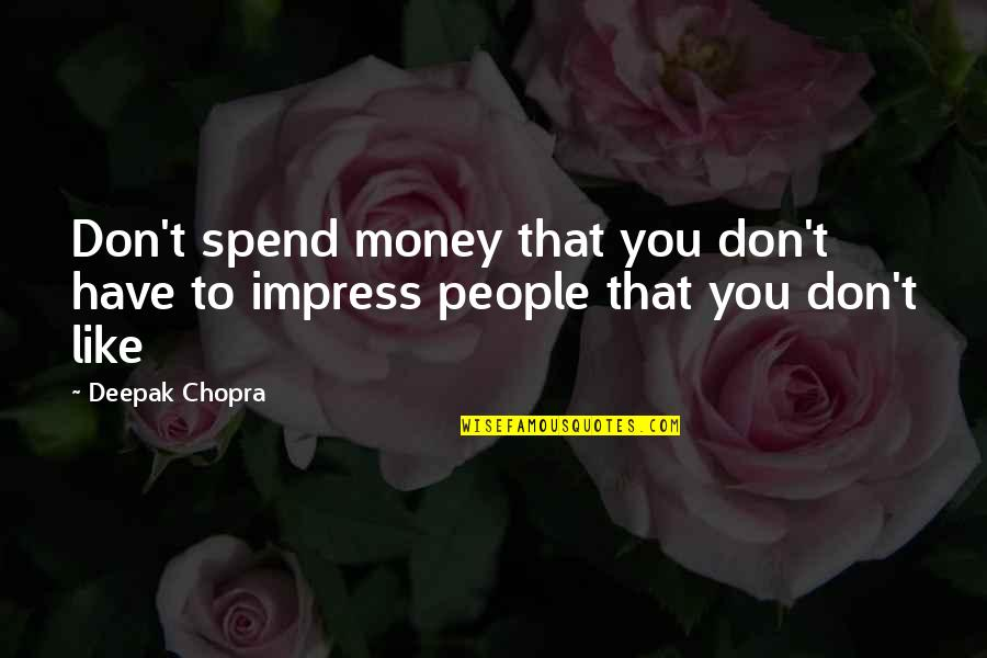 Pics Of Sad Couples With Quotes By Deepak Chopra: Don't spend money that you don't have to