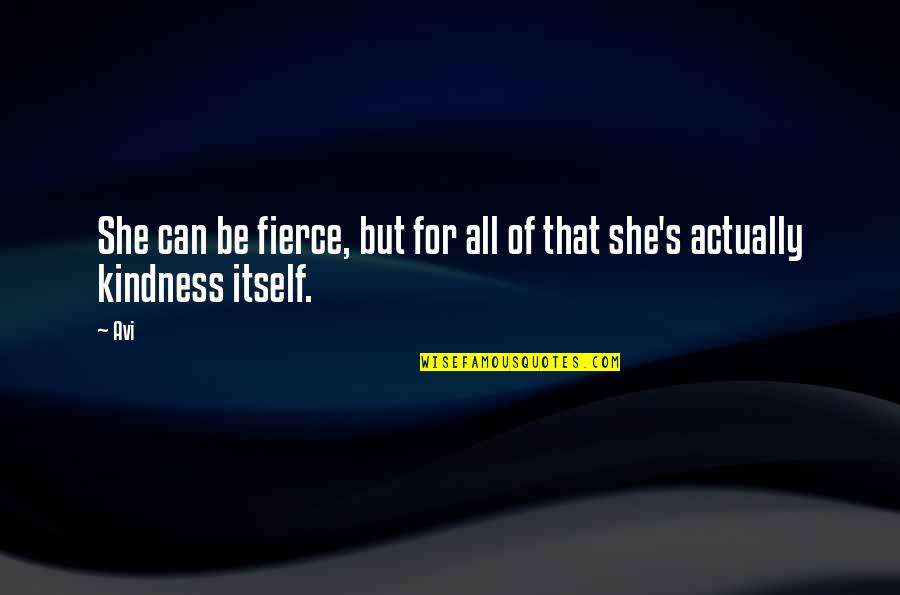 Pictures Telling Stories Quotes By Avi: She can be fierce, but for all of