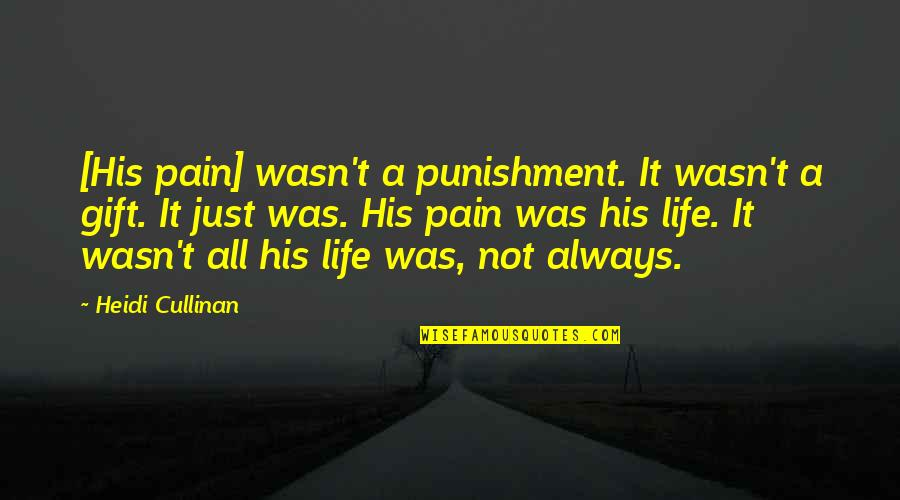 Pictures Telling Stories Quotes By Heidi Cullinan: [His pain] wasn't a punishment. It wasn't a