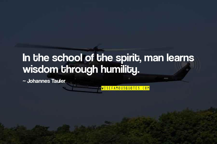 Pictures Telling Stories Quotes By Johannes Tauler: In the school of the spirit, man learns