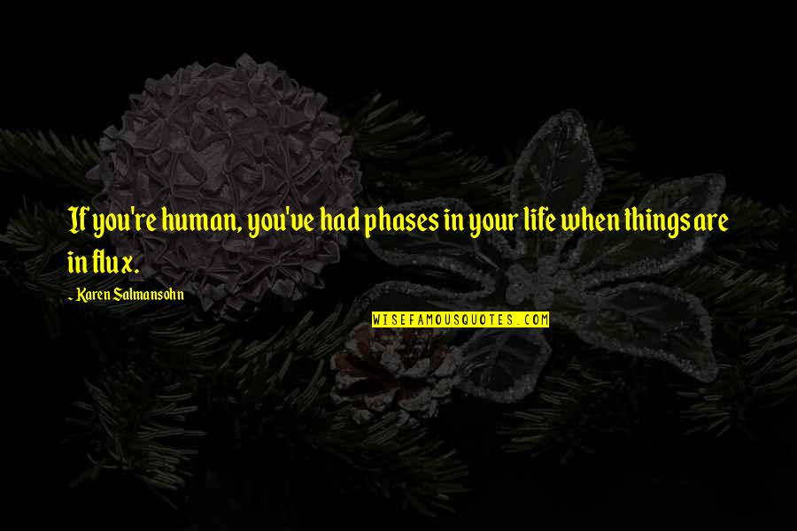 Pictures Telling Stories Quotes By Karen Salmansohn: If you're human, you've had phases in your