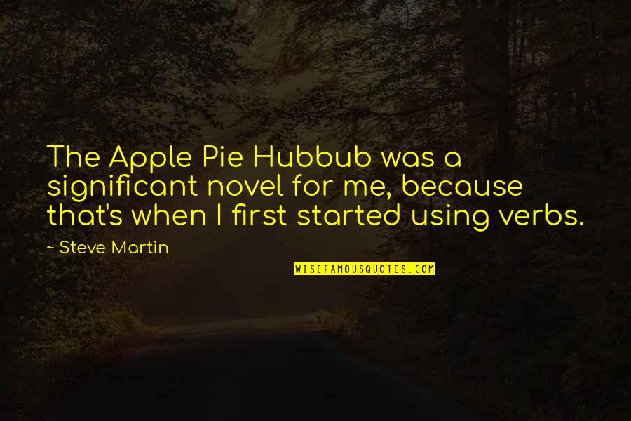 Pie Quotes By Steve Martin: The Apple Pie Hubbub was a significant novel