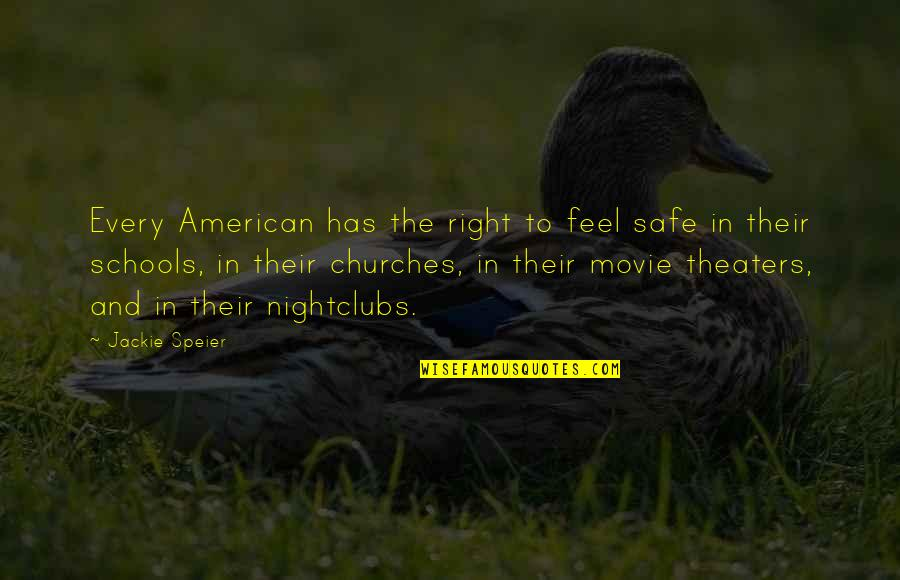 Pierre Dupont Quotes By Jackie Speier: Every American has the right to feel safe