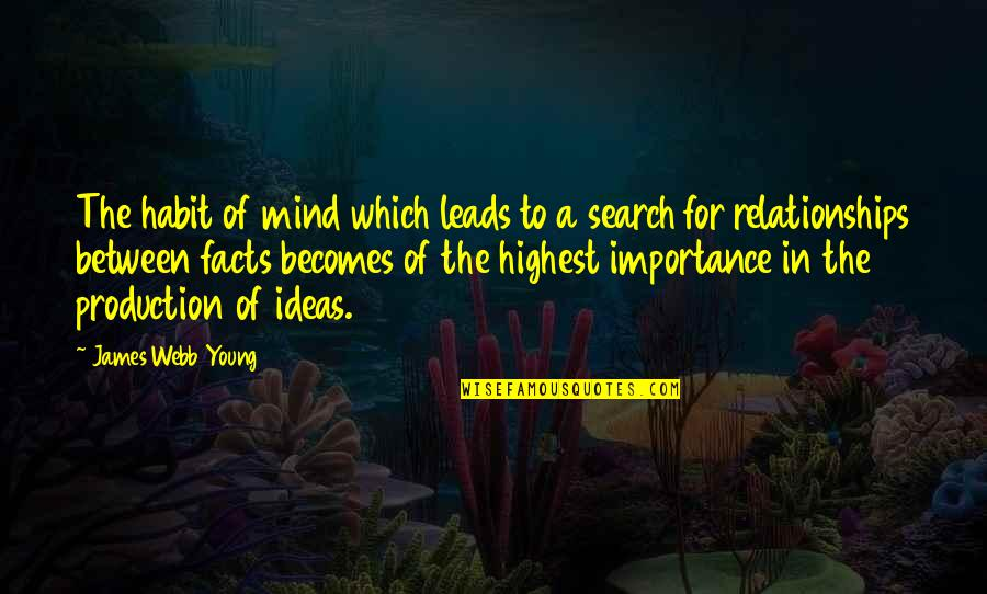 Pierre Dupont Quotes By James Webb Young: The habit of mind which leads to a