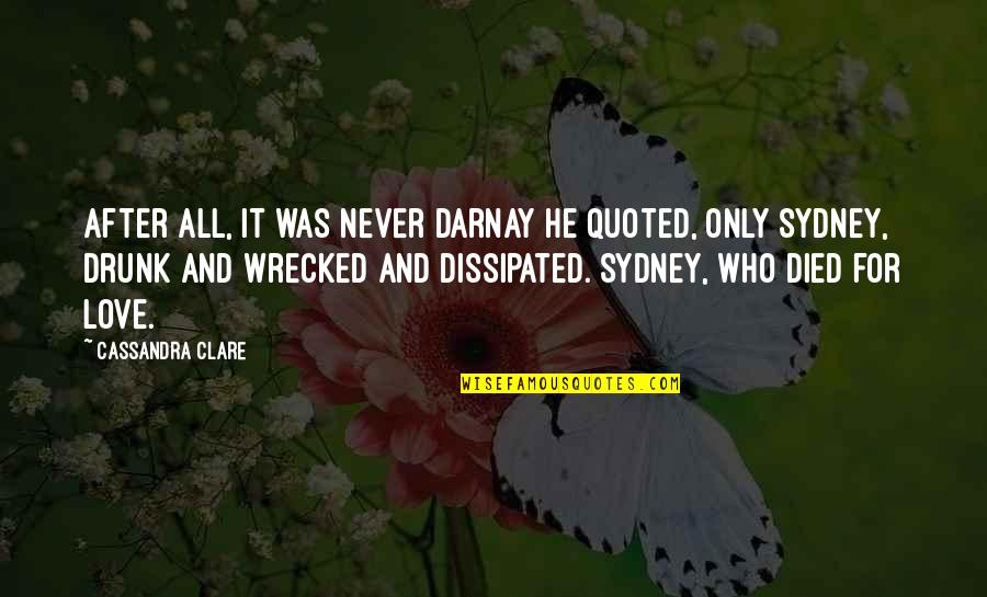 Pierre Simon Laplace Quotes By Cassandra Clare: After all, it was never Darnay he quoted,