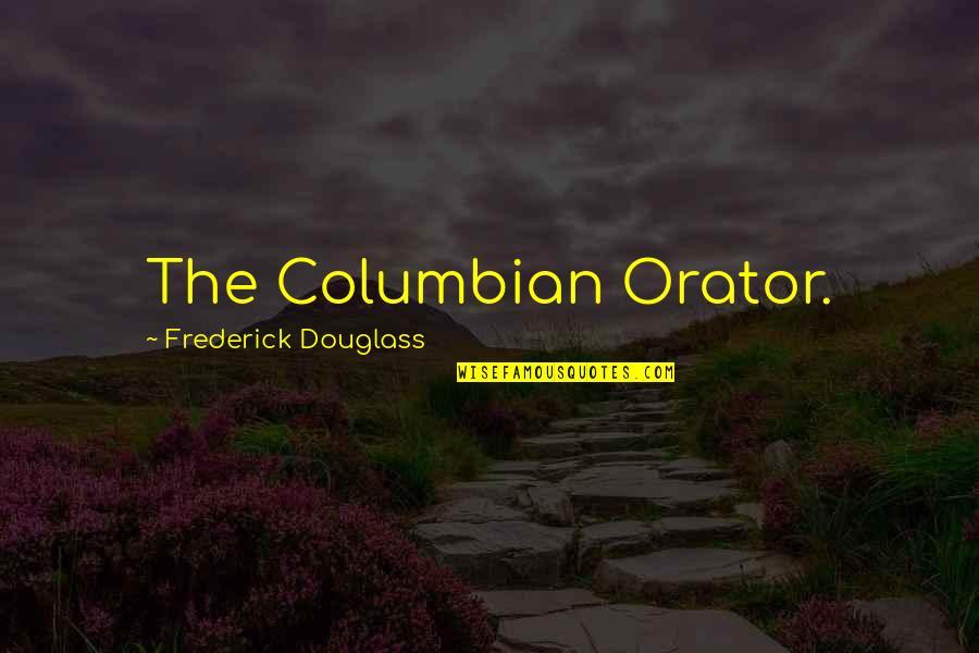 Pierre Simon Laplace Quotes By Frederick Douglass: The Columbian Orator.