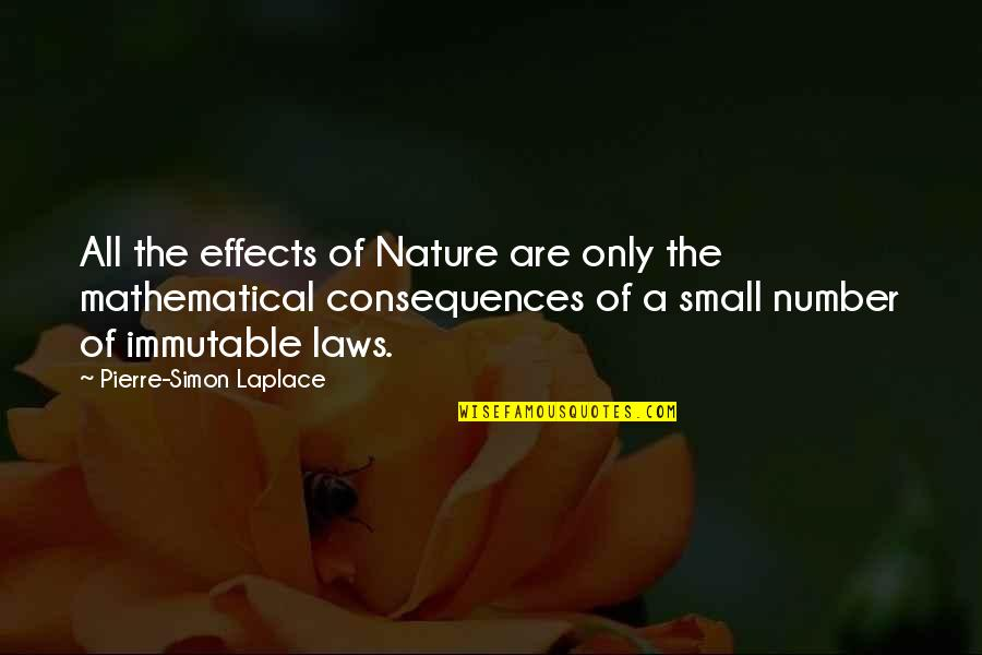Pierre Simon Laplace Quotes By Pierre-Simon Laplace: All the effects of Nature are only the