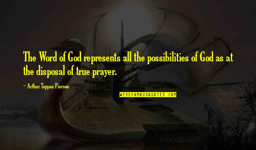 Pierson Quotes By Arthur Tappan Pierson: The Word of God represents all the possibilities