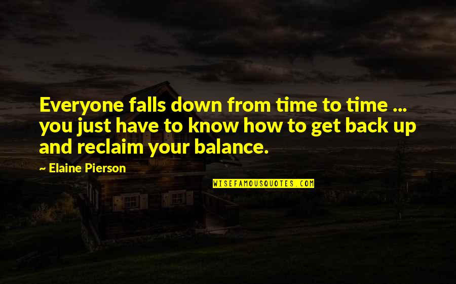 Pierson Quotes By Elaine Pierson: Everyone falls down from time to time ...