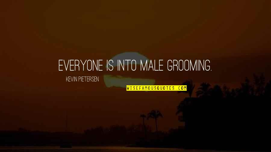 Pietersen Quotes By Kevin Pietersen: Everyone is into male grooming.