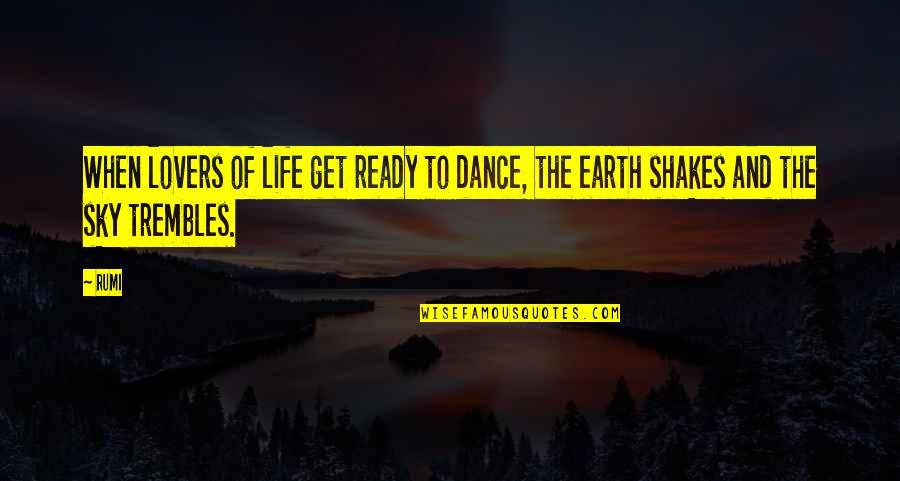 Pietro Badoglio Quotes By Rumi: When lovers of life get ready to dance,
