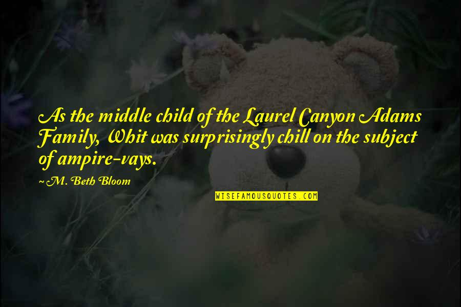 Pig Latin Quotes By M. Beth Bloom: As the middle child of the Laurel Canyon