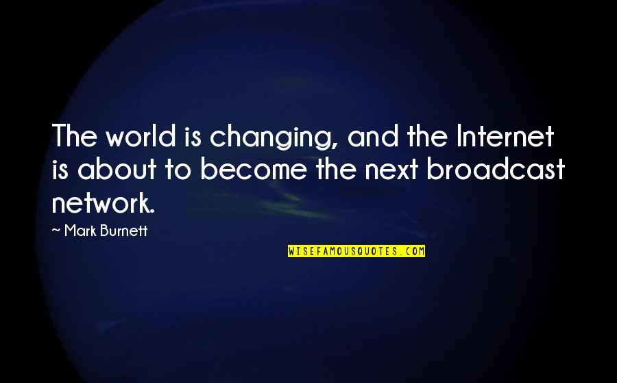 Pilate Bible Quotes By Mark Burnett: The world is changing, and the Internet is